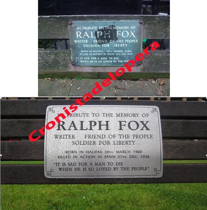 El periodista, novelista e historiador Ralph Fox muerto en la Batalla de Lopera el 27 de diciembre de 1936 cuenta en Halifax con un nuevo banco en su memoria.