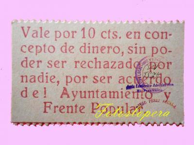 Cartón de 10 céntimos de peseta emitido por el Comité del Frente Popular de Lopera. Año 1936. Siendo Presidente de la Junta Económica Administrativa Local el Alcalde Diego Pérez Alcalá.