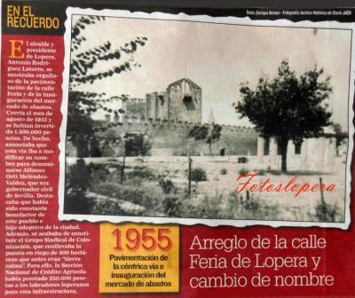 Hoy en la contraportada del Diario JAEN, el recuerdo a la inauguración del Mercado de Abastos en 1955, el arreglo y cambio de nombre de la calle Feria por Alfonso Orti y la constitución del Grupo Sindical de Colonización siendo Alcalde de Lopera D. Antonio Rodríguez Latorre.