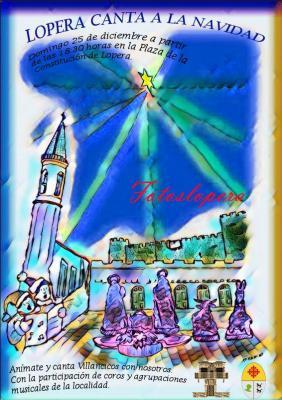 """Hoy Día de Navidad a partir de las 18,30 horas la Plaza Mayor de Lopera acogerá """"Lopera Canta a la Navidad"""""""